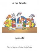 Serena12 - La mia famiglia!