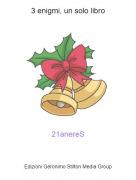 21anereS - 3 enigmi, un solo libro