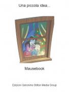 Mausebook - Una piccola idea...