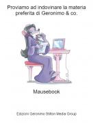 Mausebook - Proviamo ad indovinare la materia preferita di Geronimo & co.