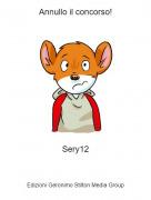 Sery12 - Annullo il concorso!