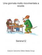 Serena12 - Una giornata molto movimentata a scuola.