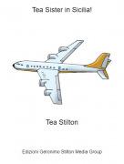 Tea Stilton - Tea Sister in Sicilia!