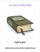 topina gina - LA GARA DI SPELLINNG