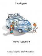 Topico Testadura - Un viaggio