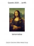 lamonnalisa - Questo 2020.... (sniff)