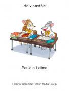 Paula o Lalima - ¡Adivinastéis!