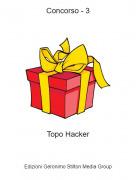Topo Hacker - Concorso - 3