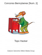 Topo Hacker - Concorso Bennybenex [Num. 2]