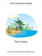Topo Hacker - Una Vacanza al Mare