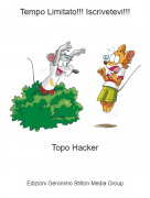 Topo Hacker - Tempo Limitato!!! Iscrivetevi!!!
