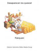 Ratojuani - Desaparecen los quesos!