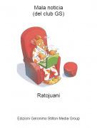 Ratojuani - Mala noticia(del club GS)