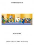 Ratojuani - Una sorpresa