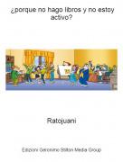 Ratojuani - ¿porque no hago libros y no estoy activo?