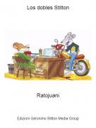 Ratojuani - Los dobles Stilton