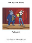 Ratojuani - Los Premios Stilton