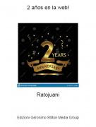 Ratojuani - 2 años en la web!