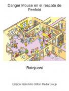 Ratojuani - Danger Mouse en el rescate de Penfold
