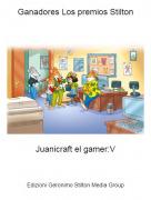 Juanicraft el gamer:V - Ganadores Los premios Stilton