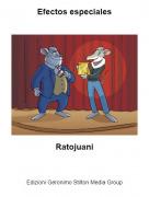 Ratojuani - Efectos especiales