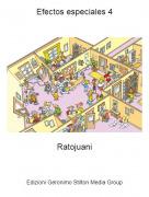 Ratojuani - Efectos especiales 4