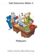 Ratojuani - Noti Geronimo Stilton 3