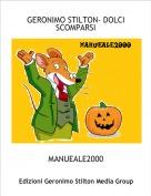 MANUEALE2000 - GERONIMO STILTON- DOLCI SCOMPARSI