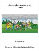 muisdreas - de geheimzinnege grot: twee