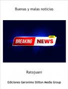 Ratojuani - Buenas y malas noticias