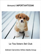 Le Tea Sisters Del Club - Annunci IMPORTANTISSIMI