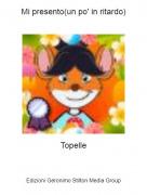 Topelle - Mi presento(un po' in ritardo)
