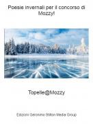 Topelle@Mozzy - Poesie invernali per il concorso di Mozzy!