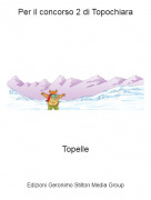Topelle - Per il concorso 2 di Topochiara