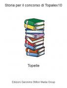 Topelle - Storia per il concorso di Topalex10