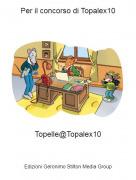 Topelle@Topalex10 - Per il concorso di Topalex10