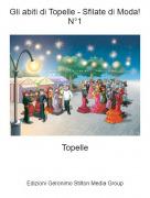 Topelle - Gli abiti di Topelle - Sfilate di Moda!N°1