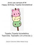 Topelle (Topella Monellellina, Topoviola, Toposalto (c'è un'eccez.)) - Amici per sempre #1#Happy Birthday Topella Monellellina!
