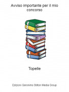 Topelle - Avviso importante per il mio concorso