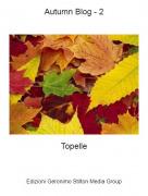 Topelle - Autumn Blog - 2