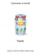 Topelle - Concorso a round!