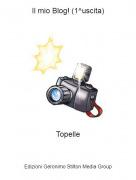 Topelle - Il mio Blog! (1^uscita)