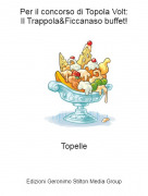 Topelle - Per il concorso di Topola Volt:Il Trappola&Ficcanaso buffet!