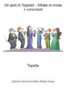 Topelle - Gli abiti di Topelle! - Sfilate di moda + concorso!