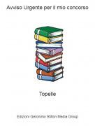Topelle - Avviso Urgente per il mio concorso