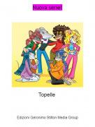 Topelle - Nuova serie!