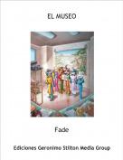 Fade - EL MUSEO