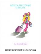 By Bluegirls27 - RIVISTA PER TOPINE D'ESTATE