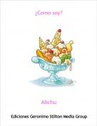 Alichu - ¿Como soy?