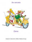 Elena - Se cancela